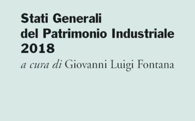 Pubblicati gli atti degli Stati Generali del Patrimonio Industriale